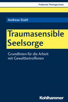 Andreas Stahl: Traumasensible Seelsorge, Buch