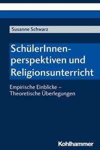 Susanne Schwarz: SchülerInnenperspektiven und Religionsunterricht, Buch