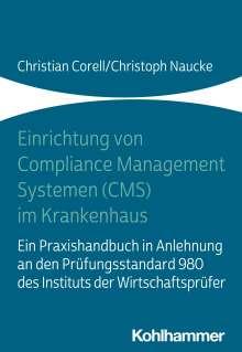 Christian Corell: Einrichtung von Compliance Management Systemen (CMS) im Krankenhaus, Buch