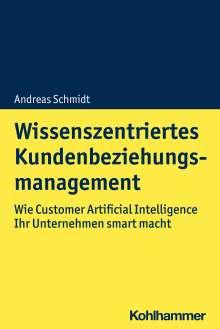 Andreas Schmidt: Wissenszentriertes Kundenbeziehungsmanagement, Buch