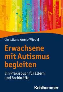 Christiane Arens-Wiebel: Erwachsene mit Autismus begleiten, Buch