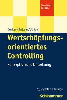 Wolfgang Becker: Wertschöpfungsorientiertes Controlling, Buch