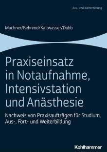 Mareen Machner: Praxiseinsatz in Notaufnahme, Intensivstation und Anästhesie, Buch