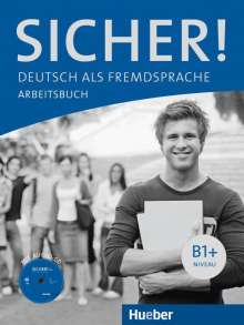Michaela Perlmann-Balme: Sicher! B1+. Arbeitsbuch mit Audio-CD, Buch