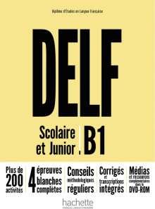 Nelly Mous: DELF Scolaire et Junior B1 - Nouvelle édition. Livre de l'élève + DVD-ROM + corrigés, Diverse
