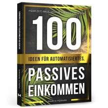Marco Perner: 100 Ideen für automatisiertes, passives Einkommen, Buch