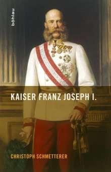 Christoph Schmetterer: Kaiser Franz Joseph I., Buch