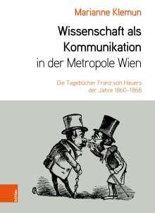 Marianne Klemun: Wissenschaft als Kommunikation in der Metropole Wien, Buch