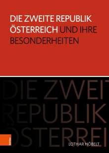Lothar Höbelt: Die Zweite Republik Österreich und ihre Besonderheiten, Buch