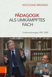Wolfgang Brezinka: Pädagogik als umkämpftes Fach, Buch
