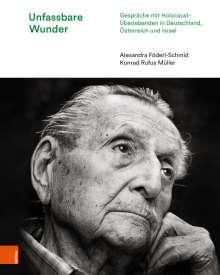 Alexandra Föderl-Schmid: Unfassbare Wunder, Buch