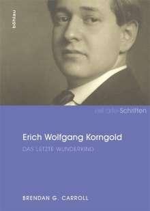 Brendan G. Carroll: Erich Wolfgang Korngold, Buch