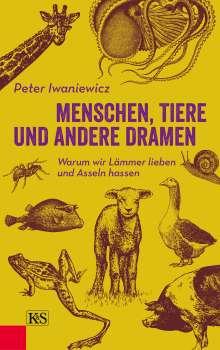Peter Iwaniewicz: Menschen, Tiere und andere Dramen, Buch