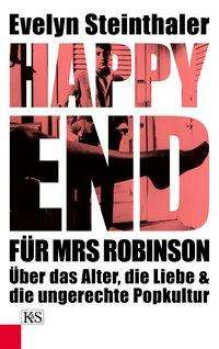 Evelyn Steinthaler: Happy End für Mrs Robinson, Buch