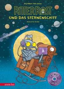 Jörg Hilbert: Ritter Rost 16: Ritter Rost und das Sternenschiff, Buch