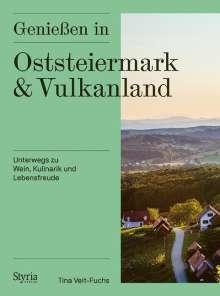 Tina Veit-Fuchs: Genießen in Oststeiermark und Vulkanland, Buch