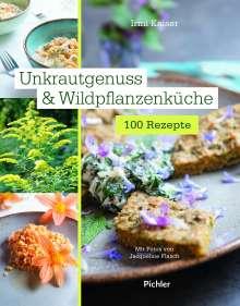 Irmi Kaiser: Unkrautgenuss & Wildpflanzenküche, Buch