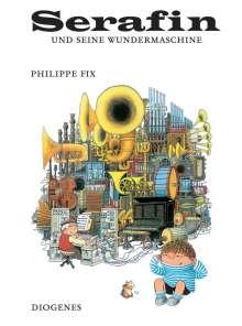 Philippe Fix: Serafin und seine Wundermaschine, Buch