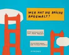 Dave Eggers: Wer hat die Brücke angemalt?, Buch