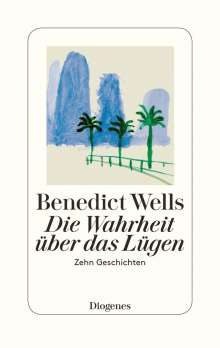 Benedict Wells: Die Wahrheit über das Lügen, Buch