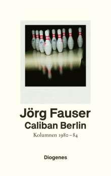 Jörg Fauser: Caliban Berlin, Buch