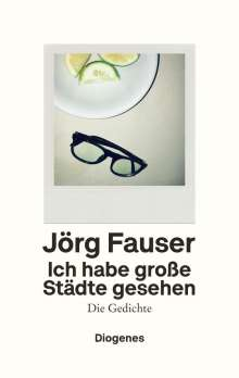 Jörg Fauser: Ich habe große Städte gesehen, Buch