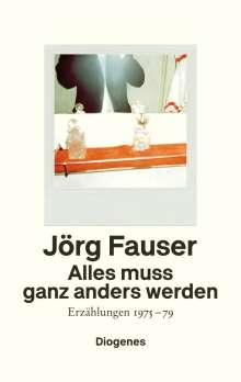 Jörg Fauser: Alles muss ganz anders werden, Buch