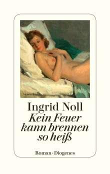 Ingrid Noll: Kein Feuer kann brennen so heiß, Buch