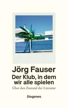 Jörg Fauser: Der Klub, in dem wir alle spielen, Buch