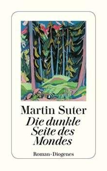 Martin Suter: Die dunkle Seite des Mondes, Buch