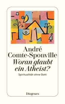 André Comte-Sponville: Woran glaubt ein Atheist?, Buch