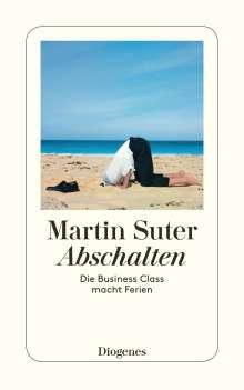 Martin Suter: Abschalten, Buch