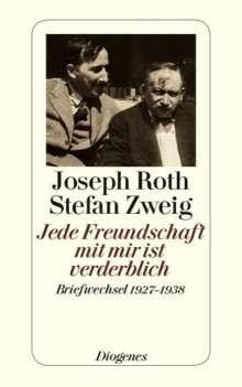 Joseph Roth: Jede Freundschaft mit mir ist verderblich, Buch