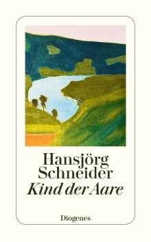 Hansjörg Schneider: Kind der Aare, Buch