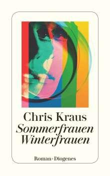 Chris Kraus: Sommerfrauen, Winterfrauen, Buch