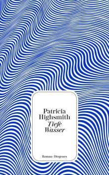 Patricia Highsmith: Tiefe Wasser, Buch