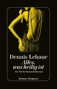Dennis Lehane: Alles, was heilig ist, Buch