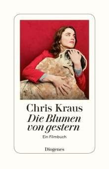 Chris Kraus: Die Blumen von gestern, Buch