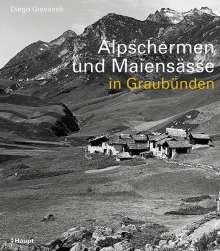 Diego Giovanoli: Alpschermen und Maiensässe in Graubünden, Buch