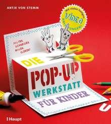Antje von Stemm: Die Pop-up-Werkstatt für Kinder, Buch
