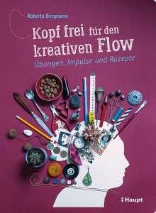 Roberta Bergmann: Kopf frei für den kreativen Flow, Buch