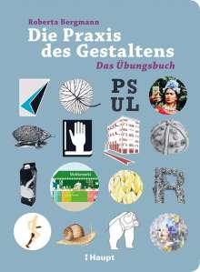 Roberta Bergmann: Die Praxis des Gestaltens, Buch