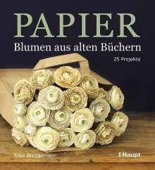 Anka Brüggemann: Papier-Blumen aus alten Büchern, Buch