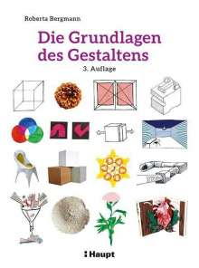 Roberta Bergmann: Die Grundlagen des Gestaltens, Buch