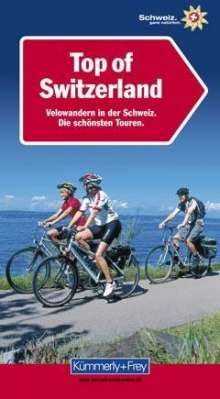 Top of Switzerland, Velowandern in der Schweiz, Buch