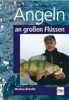 Markus Bötefür: Angeln an großen Flüssen, Buch