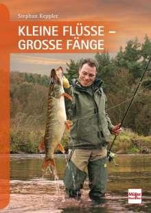 Stephan Keppler: Kleine Flüsse - Große Fänge, Buch