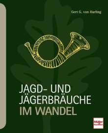 Gert G. von Harling: Jagd- und Jägerbräuche im Wandel, Buch