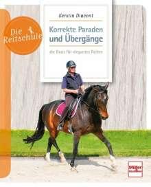 Kerstin Diacont: Korrekte Paraden und Übergänge - die Basis für elegantes Reiten, Buch