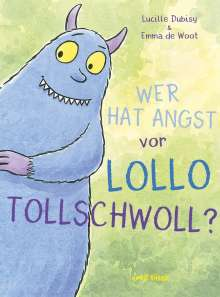 Lucille Dubisy: Wer hat Angst vor Lollo Tollschwoll?, Buch